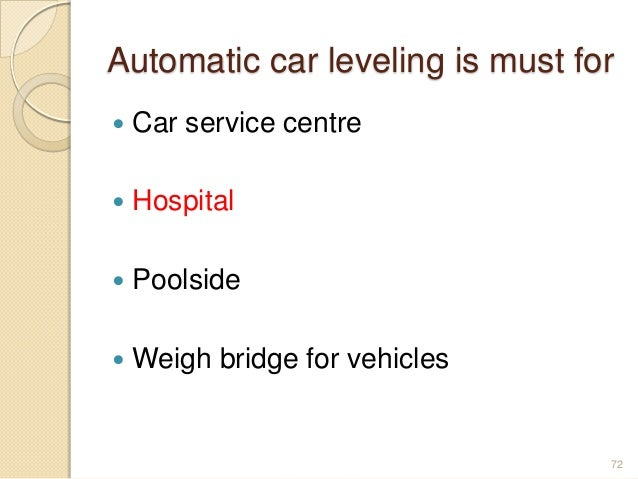 Automatic car leveling is must for  Car service centre  Hospital  Poolside  Weigh bridge for vehicles 72
