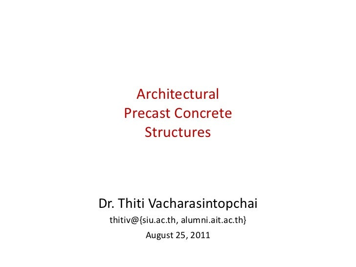 Architectural    Precast Concrete       StructuresDr. Thiti Vacharasintopchai thitiv@{siu.ac.th, alumni.ait.ac.th}        ...