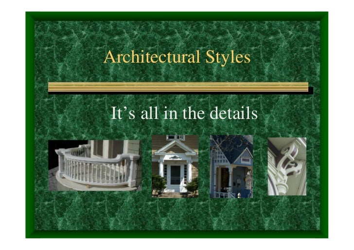 Architectural Styles It's all in the details