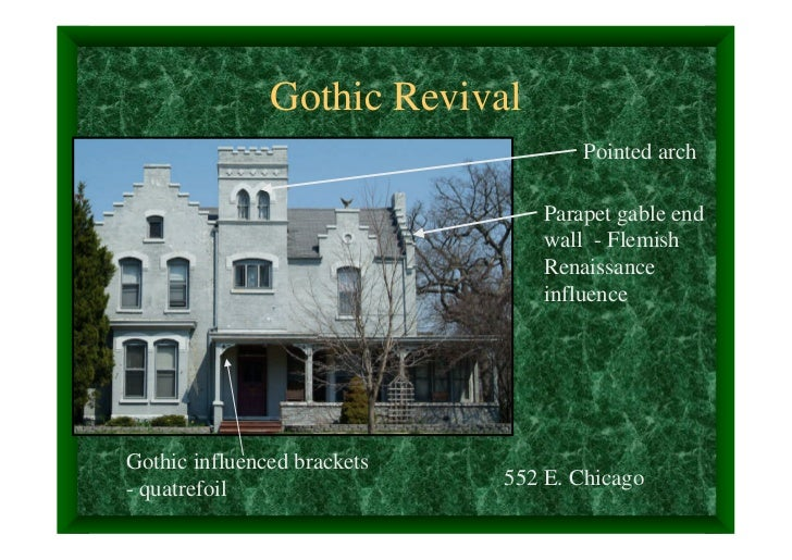 Gothic Revival                                    Pointed arch                                Parapet gable end           ...