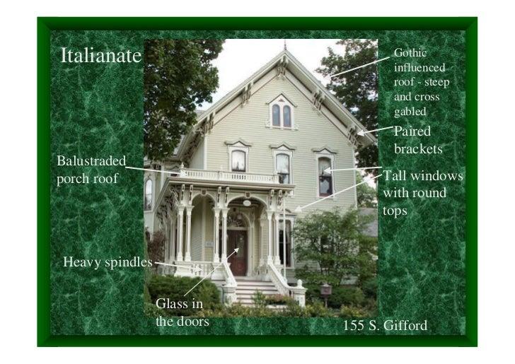 Italianate                            Gothic                                      influenced                              ...