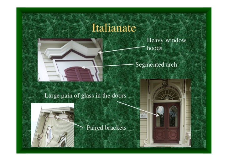 Italianate                                      Heavy window                                      hoods                   ...