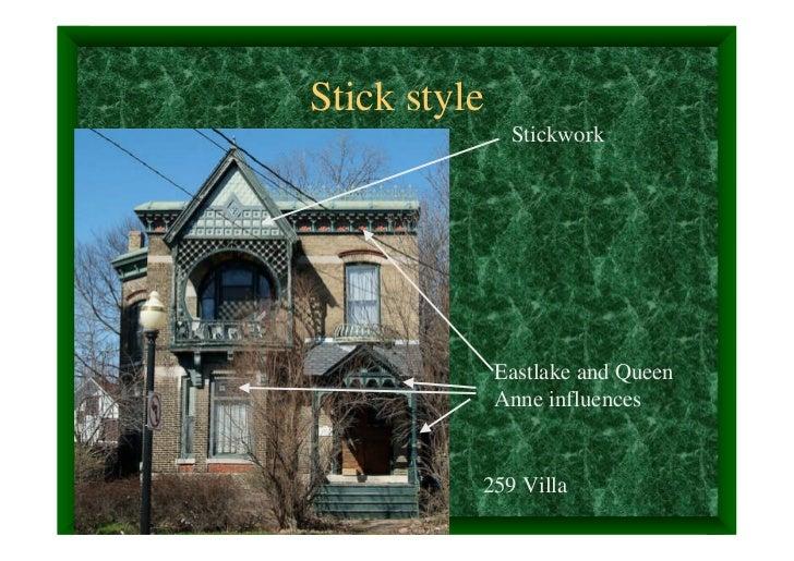 Stick style               Stickwork              Eastlake and Queen              Anne influences          259 Villa