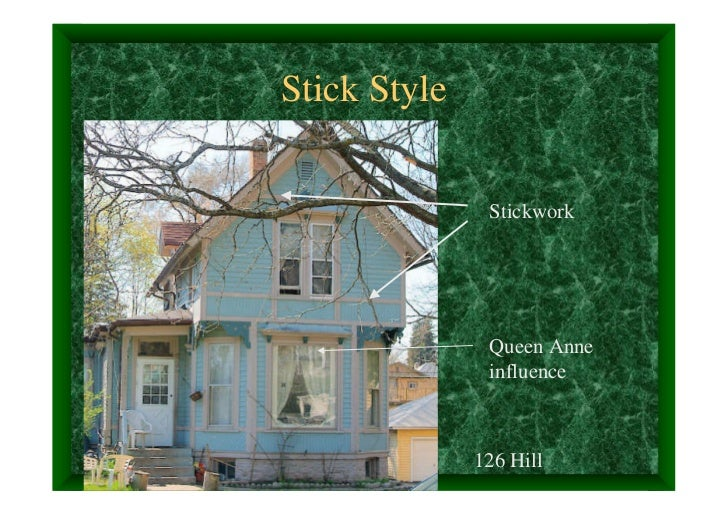Stick Style               Stickwork               Queen Anne               influence              126 Hill