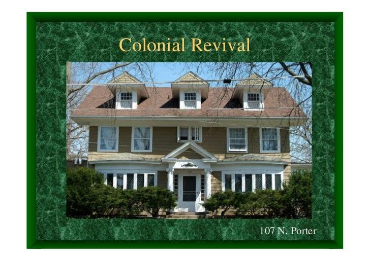 Colonial Revival                   107 N. Porter