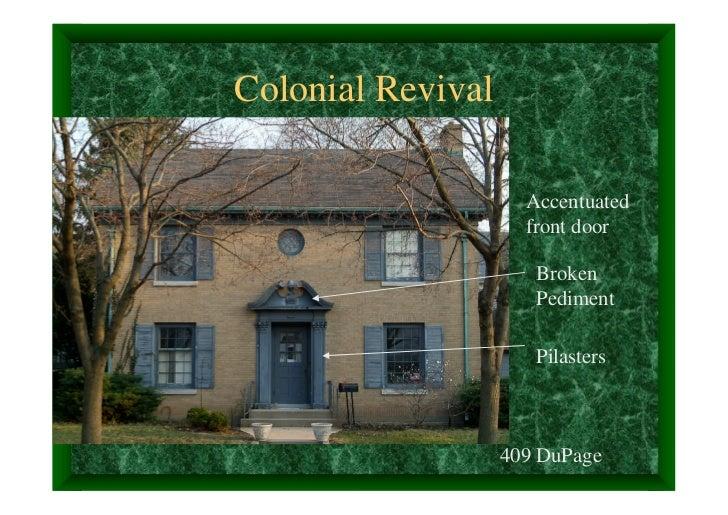 Colonial Revival                     Accentuated                     front door                      Broken               ...