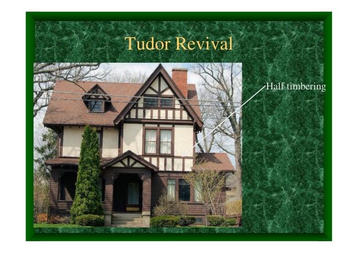Tudor Revival                Half timbering