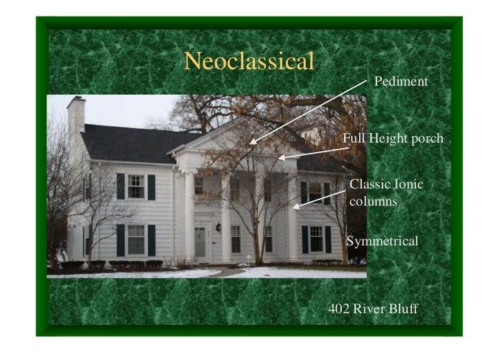 Neoclassical                      Pediment                 Full Height porch                  Classic Ionic               ...
