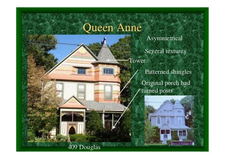 Queen Anne                    Asymmetrical                   Several textures              Tower                   Pattern...