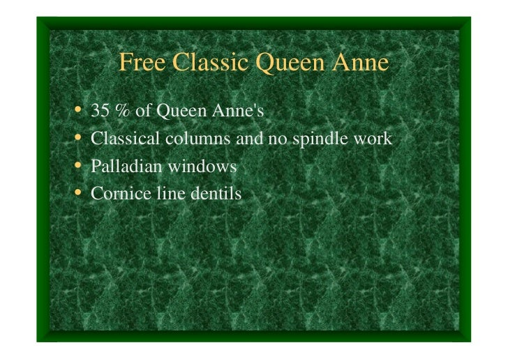 Free Classic Queen Anne•   35 % of Queen Annes•   Classical columns and no spindle work•   Palladian windows•   Cornice li...