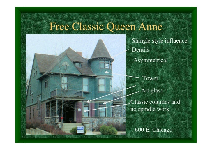 Free Classic Queen Anne                Shingle style influence                Dentils                 Asymmetrical        ...