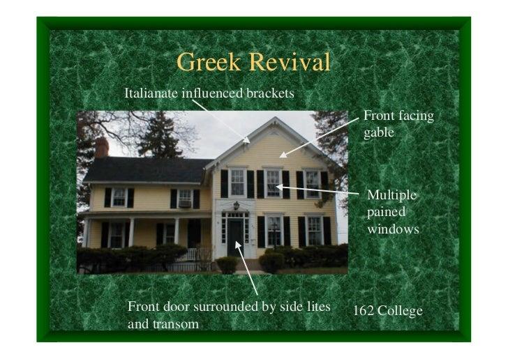 Greek RevivalItalianate influenced brackets                                       Front facing                            ...