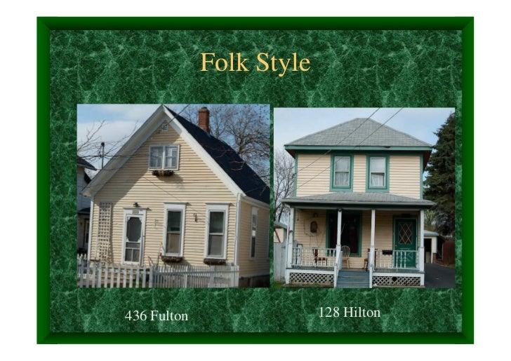 Folk Style436 Fulton                128 Hilton