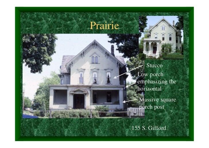 Prairie                Stucco            Low porch            emphasizing the            horizontal             Massive sq...