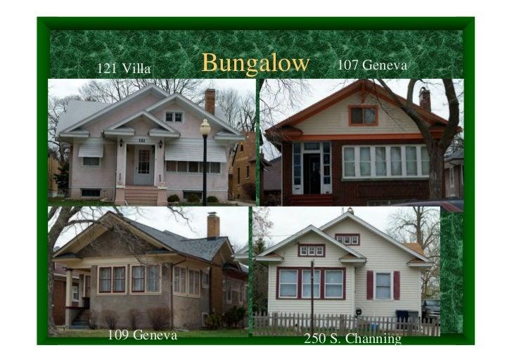 121 Villa     Bungalow    107 Geneva 109 Geneva          250 S. Channing