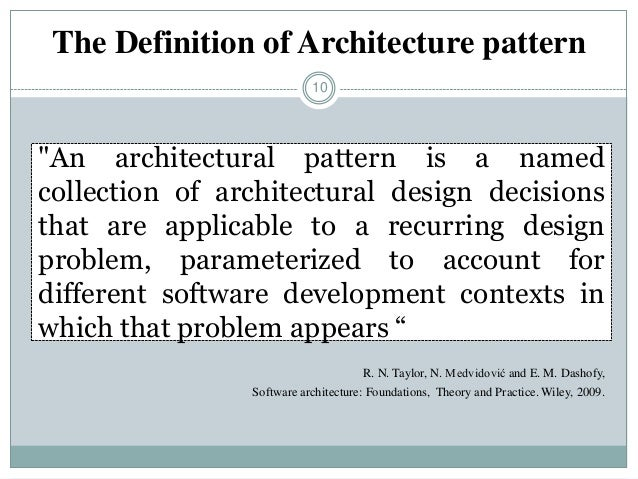 """10 R. N. Taylor, N. Medvidović and E. M. Dashofy, Software architecture: Foundations, Theory and Practice. Wiley, 2009. """"A..."""