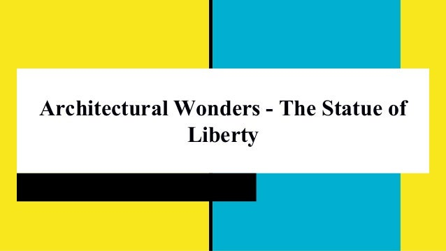 Architectural Wonders - The Statue of Liberty