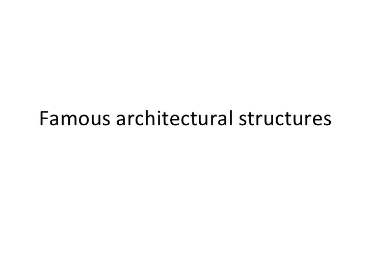 Famous architectural structures