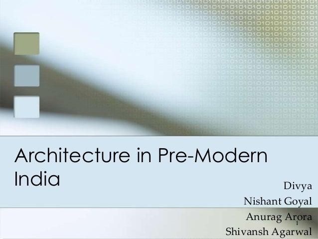 Architecture in Pre-ModernIndia                            Divya                         Nishant Goyal                    ...
