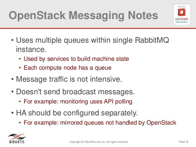 PAGE 31Copyright © 2014 Mirantis, Inc. All rights reserved OpenStack Messaging Notes • Uses multiple queues within single ...