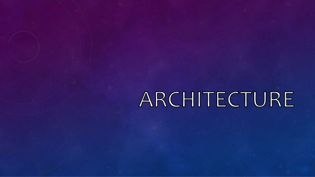 WHAT IS THE PRIMARY PURPOSES OF ARCHITECTURE?  Architecture is an art. WHAT IS ARCHITECTURE? Since the needs of different...