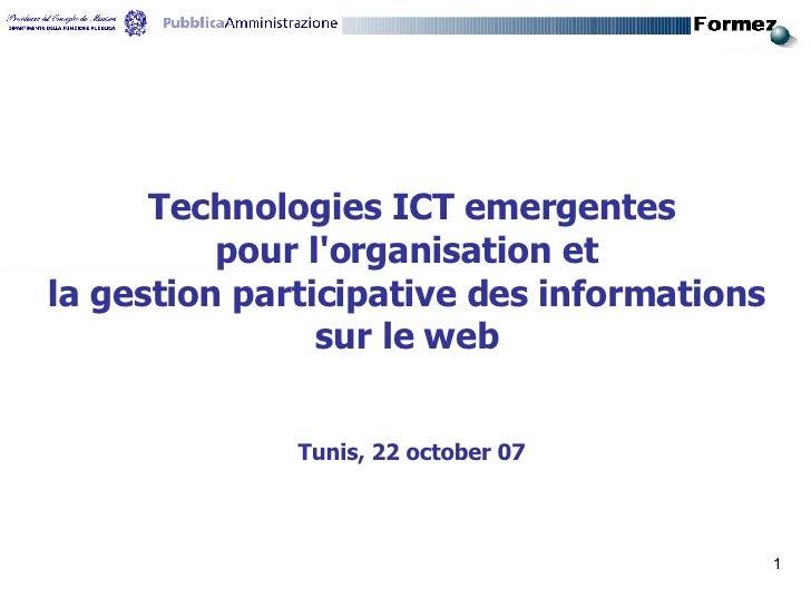 Technologies ICT emergentes pour l'organisation et  la gestion participative des informations  sur le web   Tunis, 22 octo...