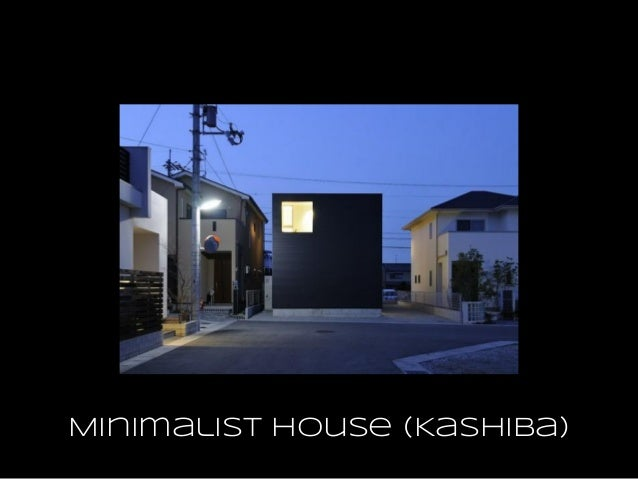 Architecture houses for Minimalist house of kashiba
