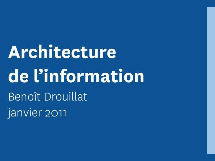 Architecturede l'informationBenoît Drouillatjanvier 2011