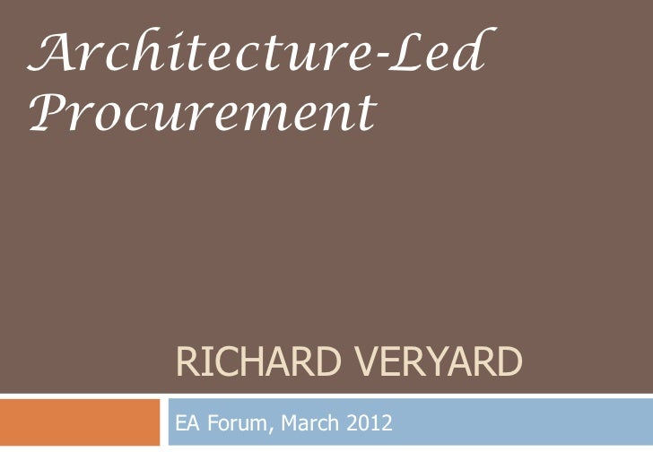 Architecture-LedProcurement     RICHARD VERYARD     EA Forum, March 2012