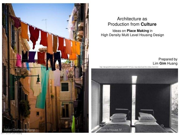 Architecture as <br />Production from Culture<br />Ideas on Place Making in <br />High Density Multi Level Housing Design<...
