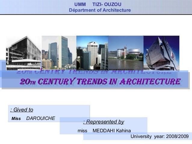 UMM TIZI- OUZOUDépartment of Architecture2020thth centry trends incentry trends in ArchitectureArchitecture2020thth centry...