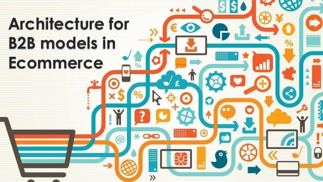 Architecture for B2B models in Ecommerce