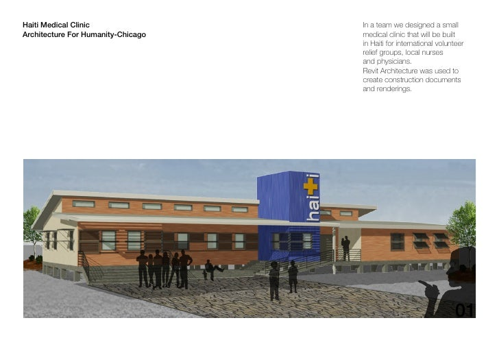 Haiti Medical Clinic                In a team we designed a small Architecture For Humanity-Chicago   medical clinic that ...