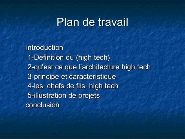 Plan de travailPlan de travailintroductionintroduction1-Definition du (high tech)1-Definition du (high tech)2-qu'est ce qu...
