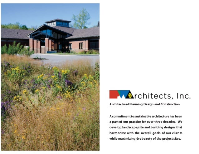 Architectural Planning Design and Construction Acommitmenttosustainablearchitecturehasbeen a part of our practice for over...