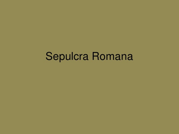 SepulcraRomana<br />
