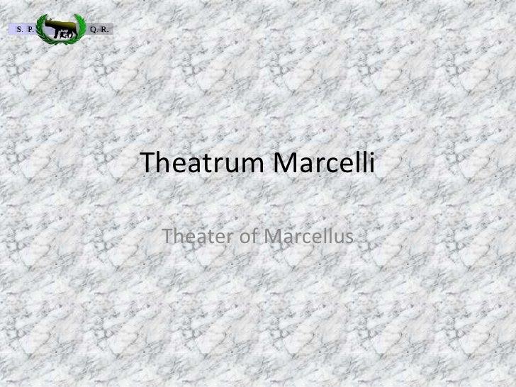 TheatrumMarcelli<br />Theater of Marcellus<br />