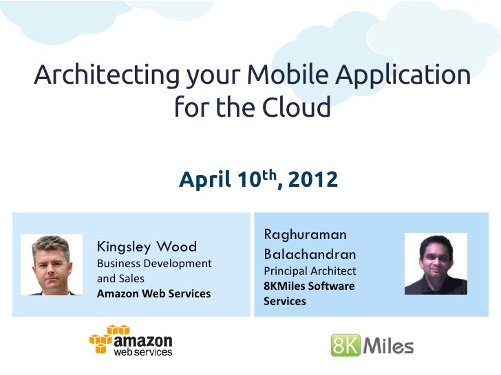 Architecting your Mobile Application            for the Cloud                   April 10th, 2012                          ...