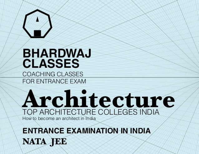 ENTRANCE EXAMINATION IN INDIANATA JEEBHARDWAJCLASSESTOP ARCHITECTURE COLLEGES INDIAHow to become an architect in IndiaArch...