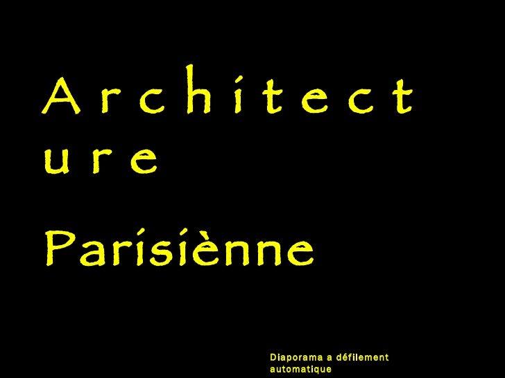 A r c h i t e c t u r e Parisiènne  Diaporama a défilement automatique