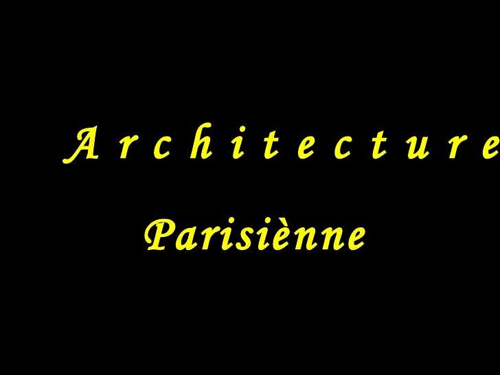 A r c h i t e c t u r e Parisiènne