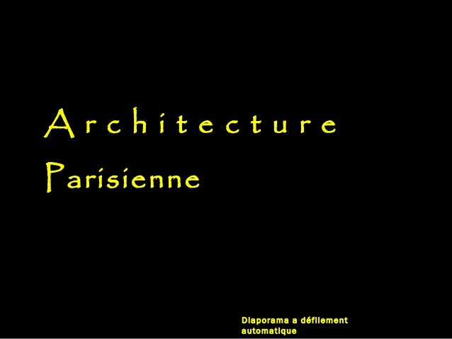 ArchitectureParisienne             Diaporama a défilement             automatique