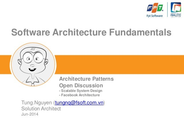 TOPIC NAME  Software Architecture Fundamentals  Tung.Nguyen (tungnq@fsoft.com.vn)  Solution Architect  Jun-2014  Architect...