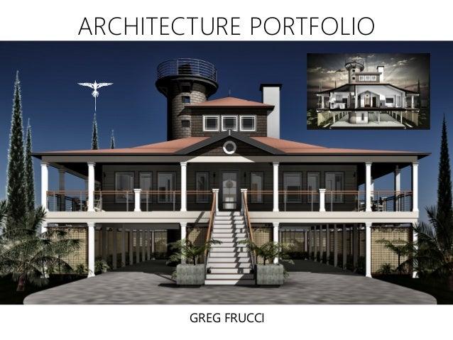 GREG FRUCCI ARCHITECTURE PORTFOLIO