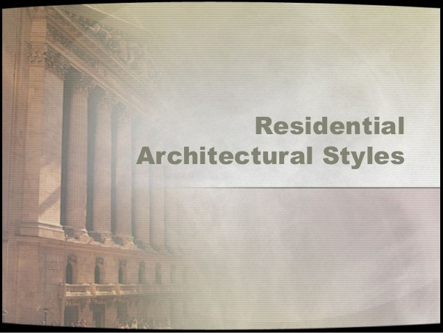Architecture presentation 6 for Residential architecture styles