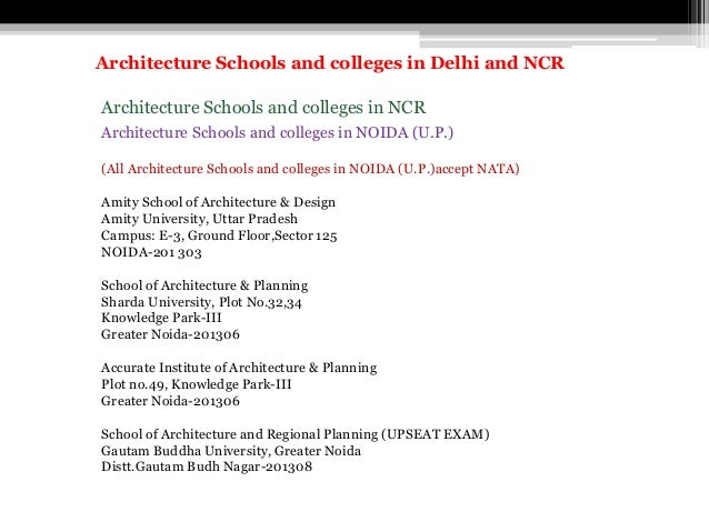 Architecture Schools and colleges in NCR Architecture Schools and colleges in NOIDA (U.P.) (All Architecture Schools and c...
