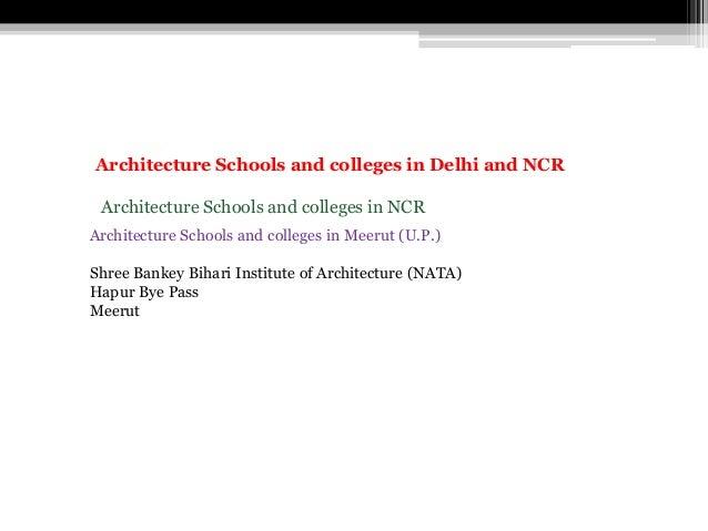Architecture Schools and colleges in NCR Architecture Schools and colleges in Meerut (U.P.) Shree Bankey Bihari Institute ...
