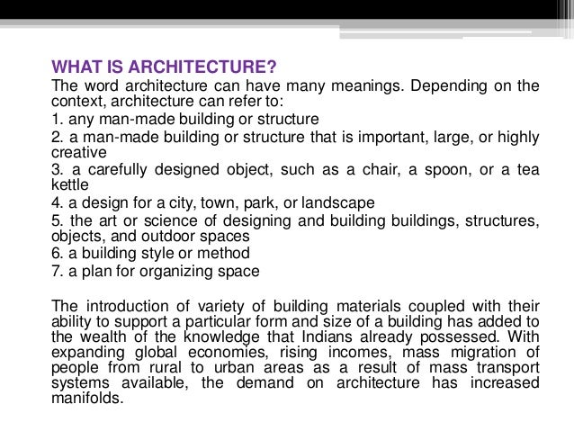 WHAT IS ARCHITECTURE? The word architecture can have many meanings. Depending on the context, architecture can refer to: 1...