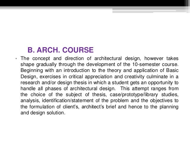 B. ARCH. COURSE • The concept and direction of architectural design, however takes shape gradually through the development...