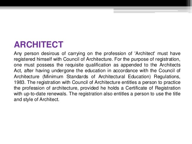 ARCHITECT Any person desirous of carrying on the profession of 'Architect' must have registered himself with Council of Ar...